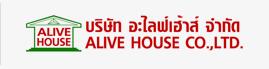 บริษัท อะไลฟ์เฮาส์ จำกัด ALIVE HOUSE CO.,LTD